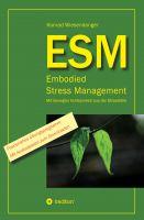 """""""ESM-Embodied Stress Management"""" von Konrad Wiesendanger"""