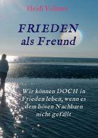 FRIEDEN als Freund – Ratgeber beschäftigt sich mit Freundschaft und Zufriedenheit