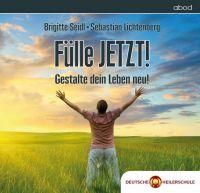 Fülle JETZT - mit Positiven Gedanken zu mehr LebensQualtität - Deutsche Heilerschule www.deutsche-heilerschule.de