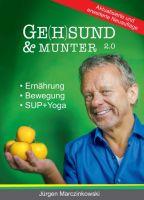 Ge(h)sund und Munter 2.0 – In wenigen Schritten zu einer holistischen Lebensweise