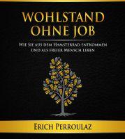 """""""Wohlstand ohne Job"""" von Erich Perroulaz"""