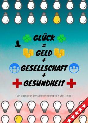 """""""Glück = Geld + Gesellschaft + Gesundheit"""" von Erol Tinas"""