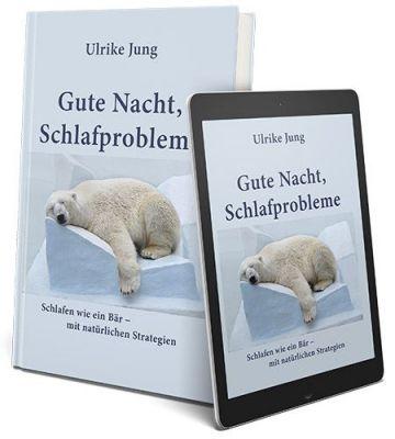 """Das neue Buch von Ulrike Jung """"Gute Nacht Schlafprobleme - wieder schlafen wie ein Bär"""""""
