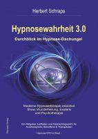 Hypnosewahrheit 3.0 - so finden Sie den schnellsten Weg zur Heilung oder Zufriedenheit - ohne finanzielle Risiken