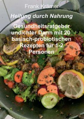 """""""Heilung durch Nahrung"""" von Frank Krämer"""