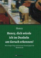 Henry, dich würde ich im Dunkeln am Geruch erkennen! – neue Biographie enthüllt Hintergründe der Alkoholsucht