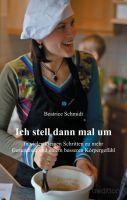 """""""Ich stell dann mal um"""" von Beatrice Schmidt"""