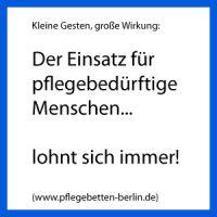 Der Einsatz für Pflegebedürftige Menschen lohnt sich immer und überall (www.pflegebetten-berlin.de)
