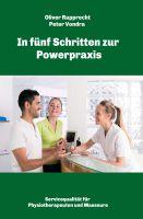 In fünf Schritten zur Powerpraxis – Servicequalität für Physiotherapeuten und Masseure