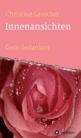 """""""Innenansichten"""" von Christine Lauscher"""