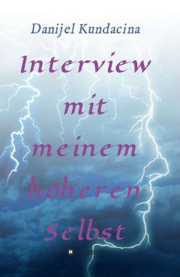 """""""Interview mit meinem höheren Selbst"""" von Danijel Kundacina"""