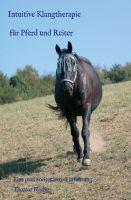 Intuitive Klangtherapie für Pferd und Reiter