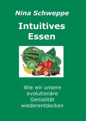 """""""Intuitives Essen"""" von Nina Schweppe"""