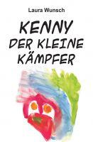 """""""Kenny der kleine Kämpfer"""" von Laura Wunsch"""