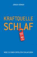 """""""Kraftquelle Schlaf"""" von Jürgen Körner"""