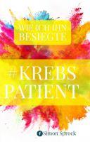 #Krebspatient – Einblicke in Emotionen und Erfahrungen eines Krebspatienten