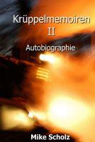 Krüppelmemoiren II – Band 2 der schonungslosen, dreiteiligen Autobiographie erschienen