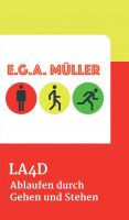LA4D - Über die (einfache) Kunst, durch Laufen abzunehmen.