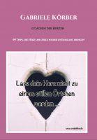 """""""Lass dein Herz nicht zu einem stillen Örtchen werden"""" von Gabriele Körber"""
