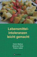 """""""Lebensmittelintoleranzen leicht gemacht"""" von Isabel Polanc, Krenn Markus und Silvia Mosinzer"""