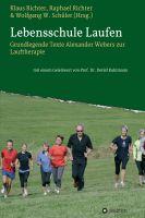 Lebensschule Laufen – grundlegende Texte Alexander Webers zur Lauftherapie