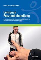 """""""Lehrbuch Faszienbehandlung"""" von Christian Marquardt"""