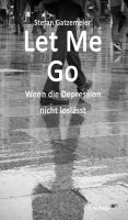 Let Me Go – von Verzweiflung und Hoffnung