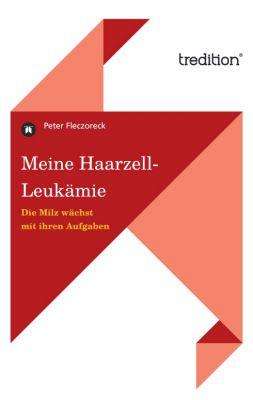 """""""Meine Haarzell-Leukämie"""" von Peter Fleczoreck"""