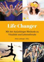 Life Changer – Der beste Weg zu mehr Vitalität und Lebensfreude