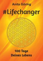 #Lifechanger – Lernen Sie Ihre Ziele in einer 100-tägigen Reise besser kennen!
