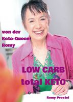 """LOW CARB total KETO"" von Romy Prestel"