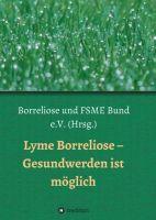 """""""Lyme Borreliose - Gesundwerden ist möglich"""" von Astrid Breinlinger"""