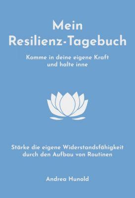 """Mein Resilienz-Tagebuch"" von Andrea Hunold"