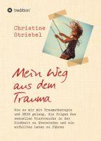 Mein Weg aus dem Trauma – inspirierende Autobiografie zeigt, wie Traumata überwunden werden können