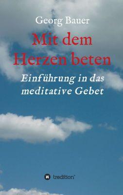 """""""Mit dem Herzen beten"""" von Georg Bauer"""