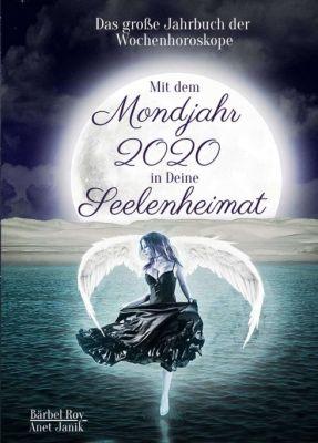 """""""Mit dem Mondjahr 2020 in Deine Seelenheimat"""" von Anet Janik, Bärbel Roy"""