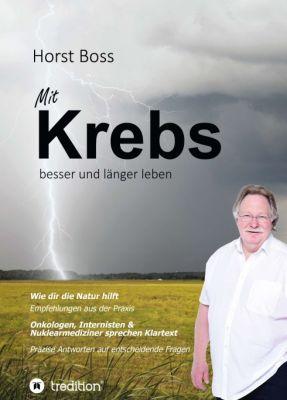 """""""Mit Krebs besser und länger leben"""" von Horst Boss"""