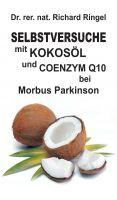"""""""Selbstversuche mit KOKOSÖL u. COENZYM Q10 bei Morbus Parkinson"""" von Richard Ringel i"""
