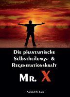 Mr. X, Mr. Gesundheits-X – Ein Gesundheits-Ratgeber der etwas anderen Art