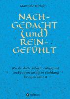 NACH-GEDACHT (und) REIN-GEFÜHLT