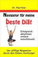 """Dr. Paul Klar zeigt mit """"Navigator für meine beste Diät"""" auf, wie sich erfolgreich selbstbestimmt abnehmen lässt."""