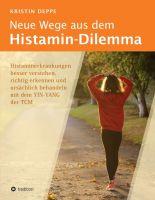 Neue Wege aus dem Histamin-Dilemma –  ein hoffnungsvolles Sachbuch für Betroffene