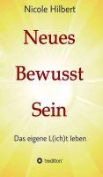 """""""Neues Bewusst Sein"""" von Nicole Hilbert"""