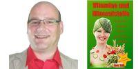 Jens Tell,  Buchautor und Gesundheitscoach und sein Buch: Vitamine und Mineralstoffe - So bauen Sie sich einen gesunden Körper!