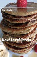 Next Level Foods – einfache, vegane Rezepte zum Nachkochen
