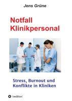 Notfall Klinikpersonal - Konfliktmanagement-Ratgeber für Ärzte und Pflegepersonal
