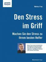 """""""Den Stress im Griff"""" von Markus Frey"""