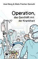 Operation – Physiotherapeuten beleuchten das Geschäft mit der Krankheit und zeigen Alternativen auf