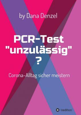 """""""PCR-Test """"unzulässig""""?"""" von Dana Denzel"""