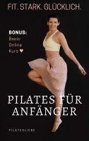 Pilates für Anfänger - einfaches Training für Zuhause inklusive Bonus